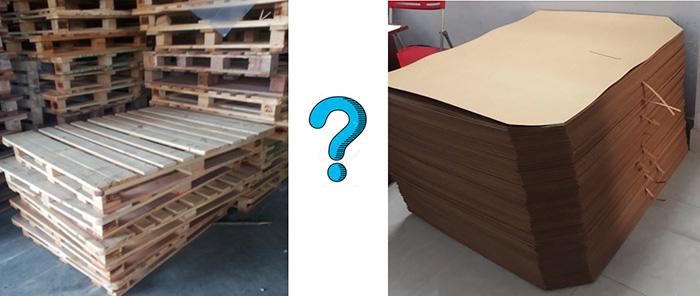 Vì sao là slip sheet mà không phải là pallet gỗ